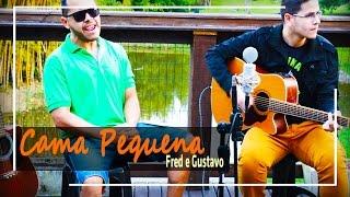 Cama Pequena - Fred e Gustavo (Cover)