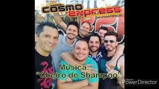 "Música ""Cheiro de Shampoo"" / Banda Cosmo Express"