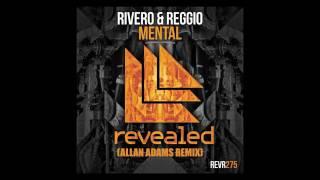RIVERO & REGGIO - Mental [Allan Adams Remix]