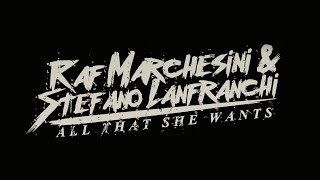 Raf Marchesini & Stefano Lanfranchi - All That She Wants (Official Video)