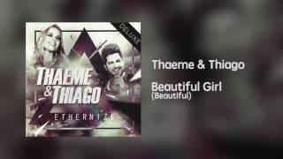 Thaeme & Thiago - Beautiful Girl Beautiful [Áudio]