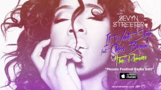 Sevyn Streeter - It Won't Stop ft. Chris Brown [Mozaix Festival Radio Edit]