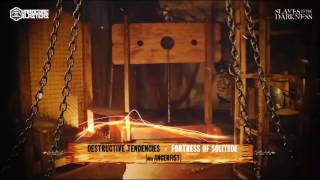 DESTRUCTIVE TENDENCIES - FORTRESS OF SOLITUDE (WITH ANGERFIST)