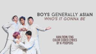 *UPDATED* BgA - Who's It Gonna Be Lyrics (Color Coded Han|Rom|Eng) || by: K-Poopers