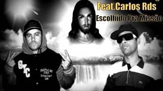 Razão do Rap - Feat - Carlos Rds - Escolhido Pra Missão - 2016 - Official.