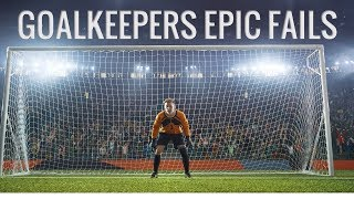 Goalkeepers Epic Fails ● 4K ● HD
