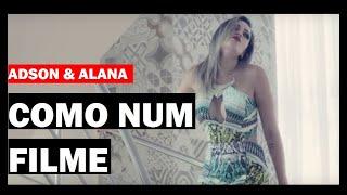 Adson e Alana - COMO NUM FILME ( Clipe Oficial HD ) #Lançamento #Sertanejo #Reggaeton