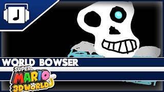 """""""World Bowser"""" Super Mario 3D World ReReRemix"""