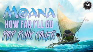 "Moana - How Far I'll Go [Band: Boy Hero] (Punk Goes Disney) ""Pop Punk Cover"""