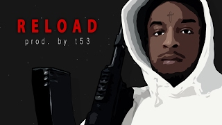 """RELOAD"" - 21 Savage Type Beat (prod. by t53)"