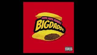 Supa Dupa Humble - Big Daddy (Official Audio) Prod. Daz Léone