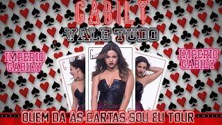 Gabily - Vale Tudo - Quem Da As Cartas Sou Eu Tour - Ao Vivo No Barra Music