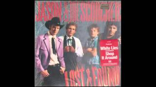 Jason And The Scorchers - Broken Whiskey Glass