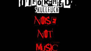 Diförched Skullfuck - The Way I Fuck (Noise Not Music)