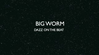 BIG WORM SONG