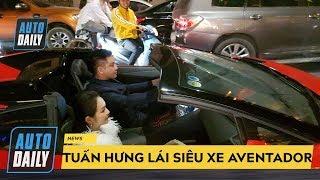 Tuấn Hưng lái siêu xe Aventador