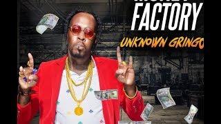 Unknown Gringo - Money Factory [Money Fever Riddim] October 2018