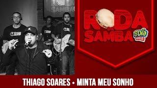 Minta Meu Sonho - Thiago Soares (Roda de Samba FM O Dia)