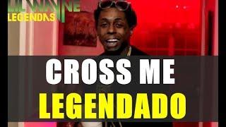 Lil' Wayne Feat Future & Yo Gotti - Cross Me Legendado
