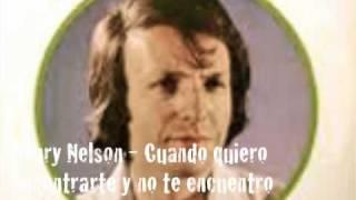 Henry Nelson - Cuando quiero encontrarte y no te encuentro