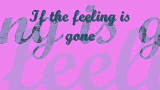 If The feeling is Gone song By KYLA with lyrics created by jhoejhuejhue