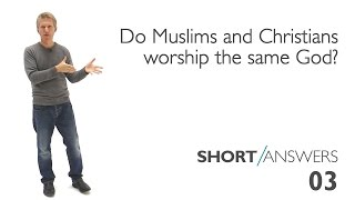 Do Muslims and Christians worship the same God? | Andy Bannister
