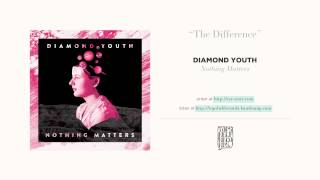 """""""The Difference"""" by Diamond Youth"""