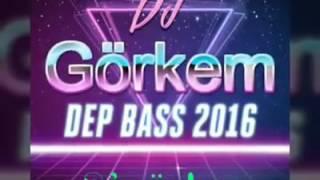 Dj Görkem Şengün ( Kalpler kolay sevmezz ) Dep Bass 2016