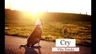 Cry (Non copyright)