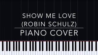 Show Me Love (Robin Schulz) - Piano Tutorial