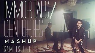 Centuries / Immortals MASHUP! (Sam Tsui & KHS)