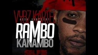 Vybz Kartel (Addi Innocent) - Rambo Kanambo | Explicit | Selfie Riddim | June 2014