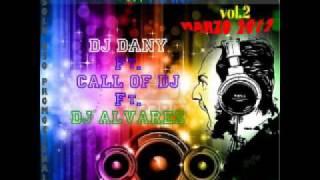 DJ DANY Ft. CALL OF DJ Ft. DJ ÁLVAREZ-MARZO 2012