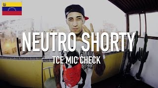 Neutro Shorty - Untitled [ TCE Mic Check ]