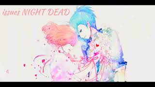 Nightcore ( Issues - Julia michaels ) French version sara'h
