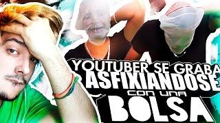 Youtuber se graba ASFIXIÁNDOSE CON UNA BOLSA