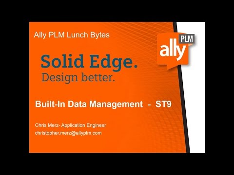 Solid Edge - Built in Data Management - Ally PLM Lunch Bytes