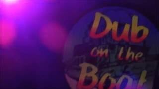 Dub on the Boat - 06/02/16
