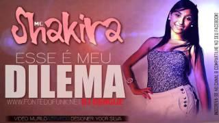 MC Shakira   Esse é meu dilema ♪ ' DJ DENGUE  Lançamento 2013 ) Video Oficial