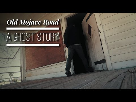 Old Mojave Road Part I - A Ghost Story
