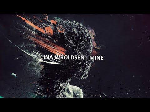 Mine de Ina Wroldsen Letra y Video