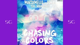 Marshmellow x Ookay - Chasing Colors Ft. Noah Cyrus (SG)