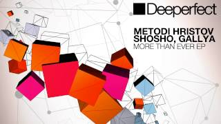 Metodi Hristov & Shosho & Gallya - We Don't Need (Original Mix) [Deeperfect]