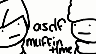 Asdf movie IT'S MUFFIN TIME!!!