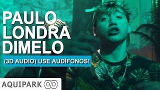 Paulo Londra - Dimelo (3D AUDIO) Use audífonos!