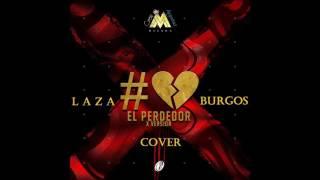 Maluma - El Perdedor MAD Remix (Cover Laza Burgos)