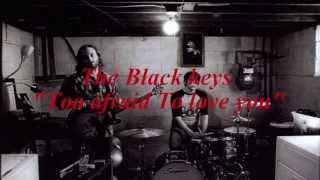 "The Black Keys ""Too afraid to love you"" Subtitulos Ingles/Español."