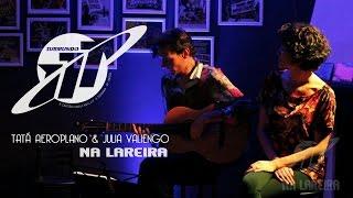 Tatá Aeroplano & Julia Valiengo - Na Garrafa