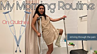 My Morning Routine After my 5th Ankle Surgery!