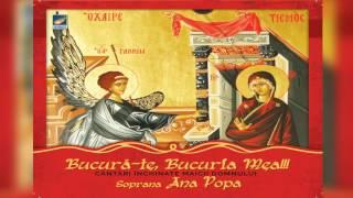 Soprana Ana Popa - Ingerul a alergat - CD - Bucura-te bucuria mea